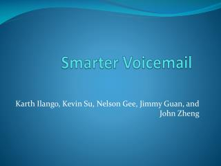 Smarter Voicemail