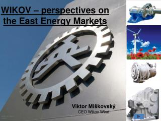 WIKOV – perspectives on the East  Energy  Markets
