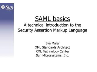 SAML basics A technical introduction to the Security Assertion Markup Language