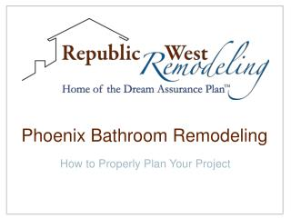 Phoenix Bathroom Remodeling: How to Properly Plan Your Proje