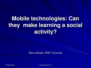 Mobile technologies: Can they  make learning a social activity?