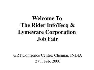 Welcome To  The Rider InfoTecq & Lymeware Corporation  Job Fair
