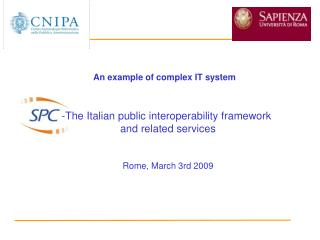 The Italian public interoperability framework  and related services Rome , March 3rd 2009