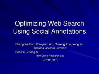 Optimizing Web Search Using Social Annotations