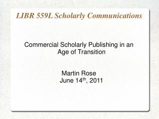 LIBR 559L Scholarly Communications