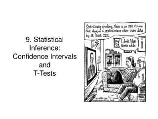 9. Statistical Inference: Confidence Intervals and   T-Tests