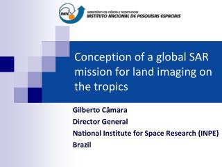 Conception of a global SAR mission for land imaging on the tropics