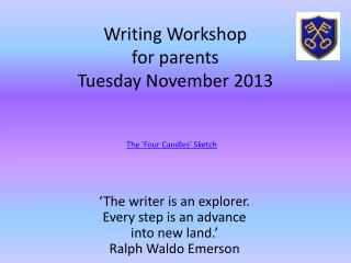 Writing  Workshop for parents Tuesday  November 2013