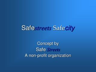 Safe streets Safe city