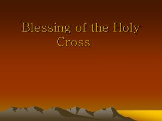 Blessing of the Holy Cross