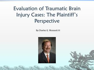 Evaluation of Traumatic Brain Injury Cases: The Plaintiff's Perspective