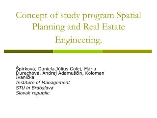 Concept of study program Spatial Planning and Real Estate Engineering.