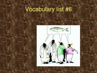 Vocabulary list #6