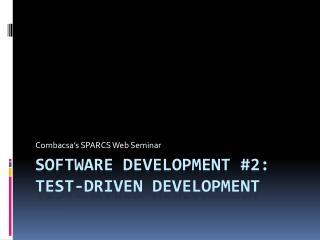 Software development #2: Test-Driven Development
