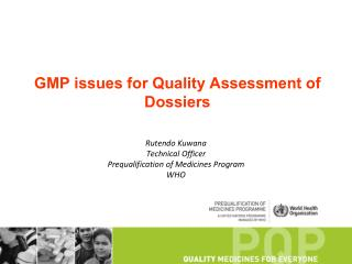 GMP issues for Quality Assessment of Dossiers