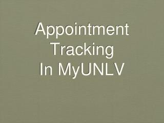 Appointment  Tracking In MyUNLV