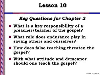 Key Questions for Chapter 2 What is a key responsibility of a preacher/teacher of the gospel?