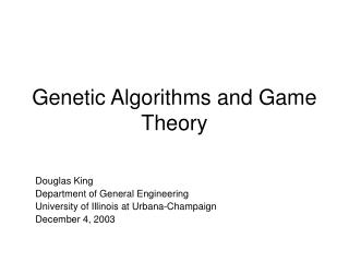 Genetic Algorithms and Game Theory
