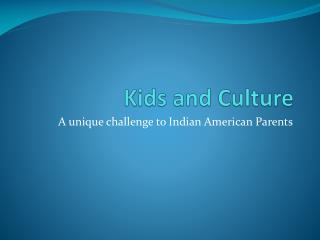 Kids and Culture