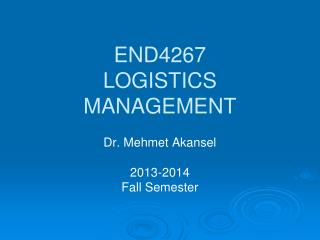 END4267 LOGISTICS MANAGEMENT