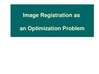 Image Registration as  an Optimization Problem