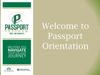 Welcome to  Passport Orientation