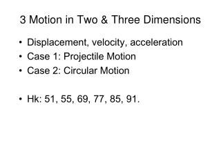 3 Motion in Two & Three Dimensions