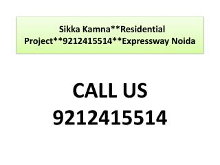Sikka Kamna**Residential Project**9212415514**Expressway