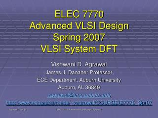 ELEC 7770 Advanced VLSI Design Spring 2007 VLSI System DFT
