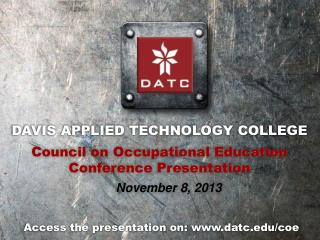 DAVIS APPLIED TECHNOLOGY COLLEGE Council on Occupational Education Conference Presentation