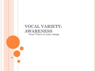 VOCAL VARIETY: AWARENESS
