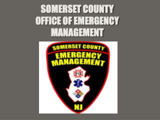 SOMERSET COUNTY OFFICE OF EMERGENCY MANAGEMENT