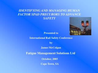IDENTIFYING AND MANAGING HUMAN FACTOR SPAD PRECURORS TO ADVANCE SAFETY