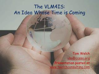 The VLM4IS: An Idea Whose Time is Coming