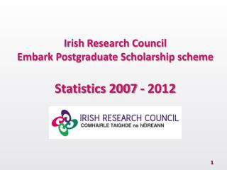 Irish Research Council Embark Postgraduate Scholarship scheme Statistics 2007 - 2012