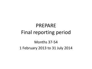 PREPARE Final reporting period