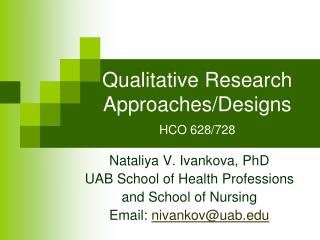 Qualitative Research Approaches/Designs HCO 628/728