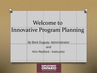 Welcome to Innovative Program Planning
