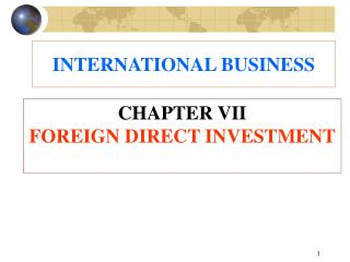 CHAPTER VII FOREIGN DIRECT INVESTMENT