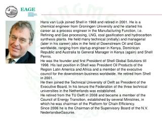 Hans van Luijk joined Shell in 1968 and retired in 2001. He is a