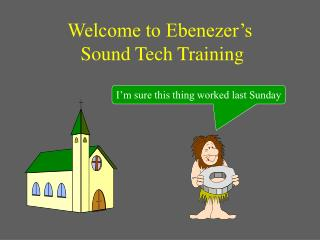 Welcome to Ebenezer's  Sound Tech Training