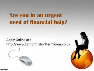 12 Month Loans- Short Term Loans- 12 Month Loans No Credit C