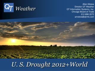 U. S. Drought 2012+World