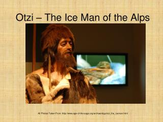 Otzi – The Ice Man of the Alps