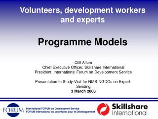 Volunteers, development workers and experts Programme Models