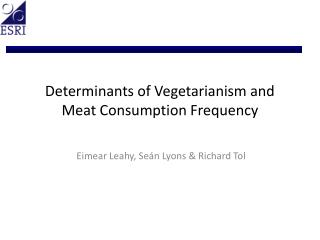 Determinants of Vegetarianism and Meat Consumption Frequency