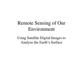 Remote Sensing of Our Environment