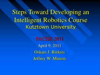 Steps Toward Developing an Intelligent Robotics Course Kutztown University