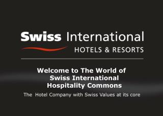 Welcome to The World of Swiss International Hospitality Commons