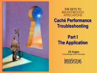 Caché Performance  Troubleshooting Part I The Application